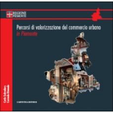 Percorsi di valorizzazione del commercio urbano in Piemonte