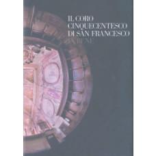 Il coro cinquecentesco di San Francesco in Bene