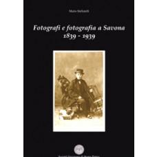 Fotografie e fotografie a Savona 1839-1939